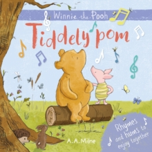Winnie-the-Pooh: Tiddely pom : Rhymes and hums to enjoy together, Board book Book