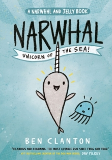 Narwhal: Unicorn of the Sea! (Narwhal and Jelly 1), Paperback / softback Book