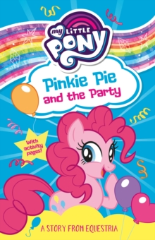 My Little Pony: Pinkie Pie and the Party, Paperback / softback Book