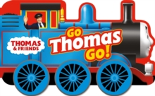 Thomas & Friends: Go Thomas, Go! (a shaped board book with wheels), Board book Book