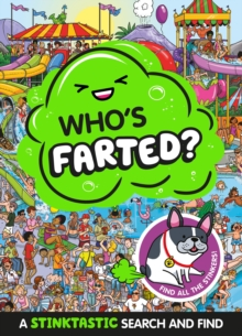Who's Farted? A Stinktastic Search and Find, Paperback / softback Book