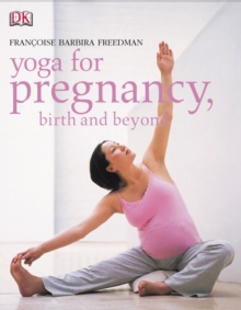 Yoga for Pregnancy, Birth and Beyond, Paperback Book