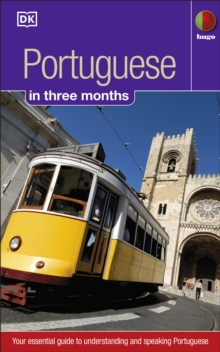 Portuguese in 3 months : Your Essential Guide to Understanding and Speaking Portuguese, Paperback Book