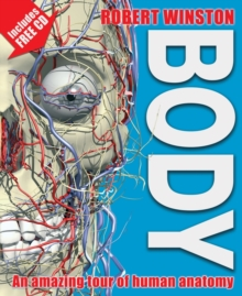 Body : An Amazing Tour of Human Anatomy, Hardback Book