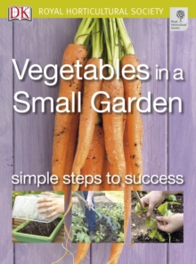 Vegetables in a Small Garden : Simple Steps to Success, Paperback / softback Book