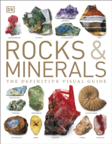 Rocks & Minerals : The Definitive Visual Guide, Hardback Book