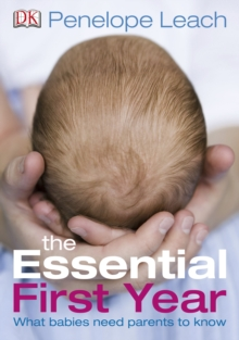 The Essential First Year : What Babies Need Parents to Know, Paperback Book