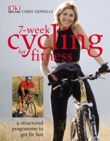 7-Week Cycling for Fitness : A Structured Program to Get Fit Fast, PDF eBook