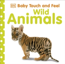 Baby Touch and Feel Wild Animals, Board book Book