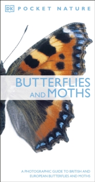 Butterflies and Moths : A Photographic Guide to British and European Butterflies and Moths, Paperback / softback Book