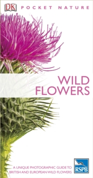 Wild Flowers : A Unique Photographic Guide to British and European Wild Flowers, Paperback Book