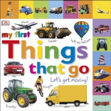 My First Things That Go Let's Get Moving, Board book Book
