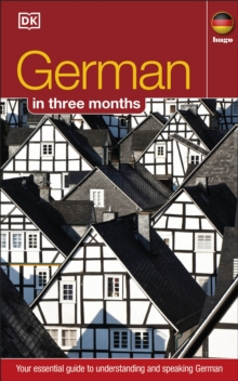 German In 3 Months : Your Essential Guide to Understanding and Speaking German, Paperback Book
