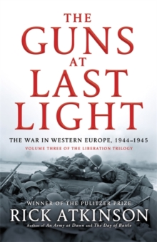 The Guns at Last Light : The War in Western Europe, 1944-1945, EPUB eBook