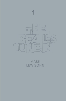 The Beatles - All These Years - Extended Special Edition : Volume One: Tune In, EPUB eBook