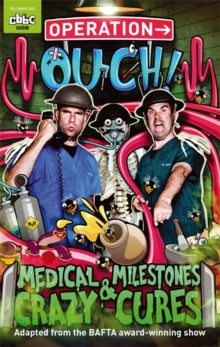 Operation Ouch: Medical Milestones and Crazy Cures : Book 2, Paperback Book