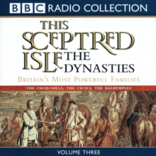 This Sceptred Isle: The Dynasties Volume 3, eAudiobook MP3 eaudioBook