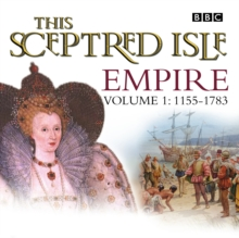This Sceptred Isle Empire Volume 1 - 1155-1783, eAudiobook MP3 eaudioBook