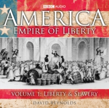 America, Empire of Liberty : Liberty and Slavery v. 1, CD-Audio Book