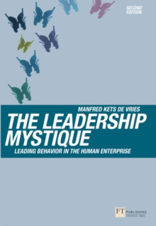 The Leadership Mystique : Leading Behavior in the Human Enterprise, Paperback Book