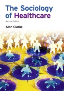 The Sociology of Healthcare, Paperback Book