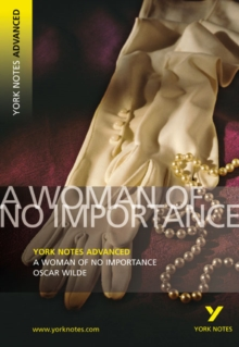 A Woman of No Importance: York Notes Advanced, Paperback / softback Book