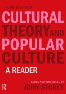 Cultural Theory and Popular Culture : A Reader, Paperback Book