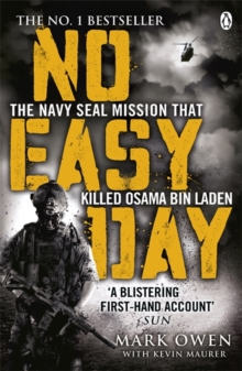 No Easy Day : The Only First-hand Account of the Navy Seal Mission That Killed Osama Bin Laden, Paperback Book