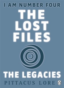 I Am Number Four: The Lost Files: The Legacies, Paperback / softback Book