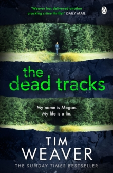 The Dead Tracks : Megan is missing . . . in this HEART-STOPPING THRILLER, Paperback / softback Book