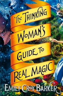The Thinking Woman's Guide to Real Magic, Paperback / softback Book