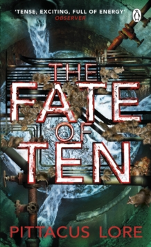 The Fate of Ten : Lorien Legacies Book 6, Paperback / softback Book