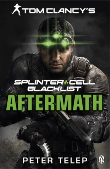 Tom Clancy's Splinter Cell: Blacklist Aftermath, Paperback Book