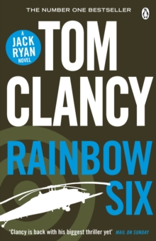 Rainbow Six : INSPIRATION FOR THE THRILLING AMAZON PRIME SERIES JACK RYAN, Paperback Book