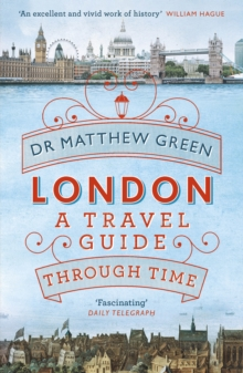 London : A Travel Guide Through Time, Paperback Book