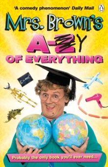 Mrs. Brown's A to Y of Everything, Paperback / softback Book