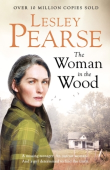 The Woman in the Wood : A missing teenager. An outcast woman in the woods. And a girl determined to find the truth. From The Sunday Times bestselling author, Hardback Book