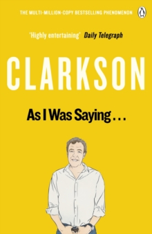 As I Was Saying . . . : The World According to Clarkson Volume 6, Paperback Book