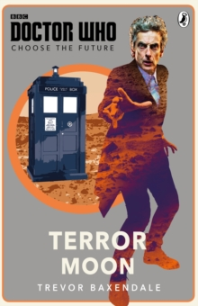 Doctor Who: Choose the Future: Terror Moon, Paperback / softback Book