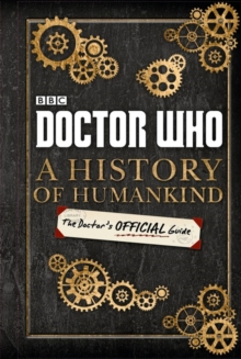 Doctor Who: A History of Humankind: The Doctor's Official Guide, Hardback Book