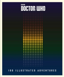 Doctor Who: 100 Illustrated Adventures, Hardback Book