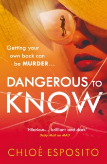 Dangerous to Know : A new, dark and shockingly funny thriller that you won't be able to put down, Paperback / softback Book
