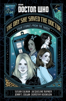 Doctor Who: The Day She Saved the Doctor : Four Stories from the TARDIS, Hardback Book