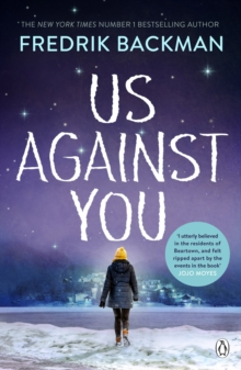 Us Against You : From The New York Times Bestselling Author of A Man Called Ove and Beartown, Paperback / softback Book