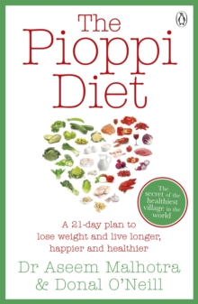 The Pioppi Diet : A 21-Day Lifestyle Plan for 2020 as followed by Tom Watson, author of Downsizing, Paperback / softback Book