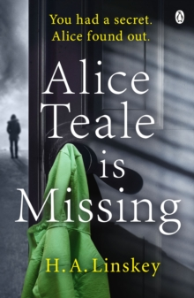 Alice Teale is Missing : The gripping thriller packed with twists, Paperback / softback Book