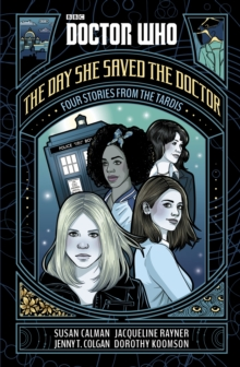 Doctor Who: The Day She Saved the Doctor : Four Stories from the TARDIS, EPUB eBook