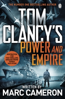 Tom Clancy's Power and Empire : INSPIRATION FOR THE THRILLING AMAZON PRIME SERIES JACK RYAN, Paperback / softback Book