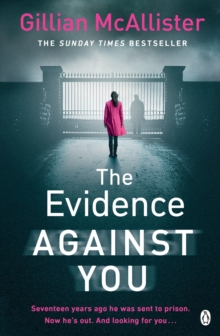 The Evidence Against You : The gripping new psychological thriller from the Sunday Times bestseller, Paperback / softback Book