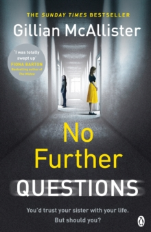No Further Questions : You'd trust your sister with your life. But should you? The compulsive thriller from the Sunday Times bestselling author, Paperback / softback Book